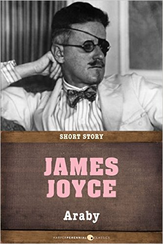 an analysis of the consequences of idealization in the short story araby by james joyce