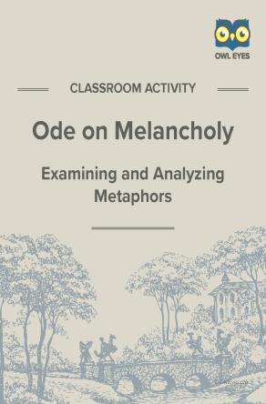 Ode on Melancholy Metaphor Activity