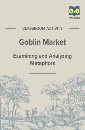 Goblin Market Metaphor Activity
