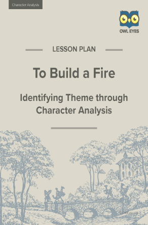 To Build a Fire Character Analysis Lesson Plan