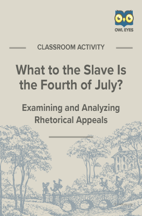 What to the Slave Is the Fourth of July? Rhetorical Appeals Activity